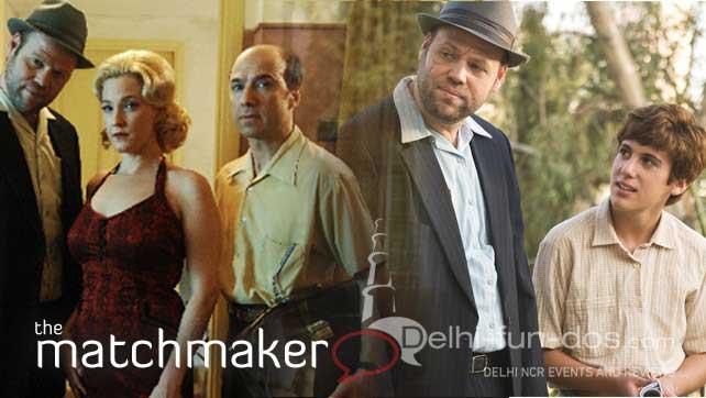 The Matchmaker | Delhi-Fun-Dos com
