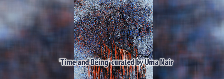 'Time and Being' curated by Uma Nair