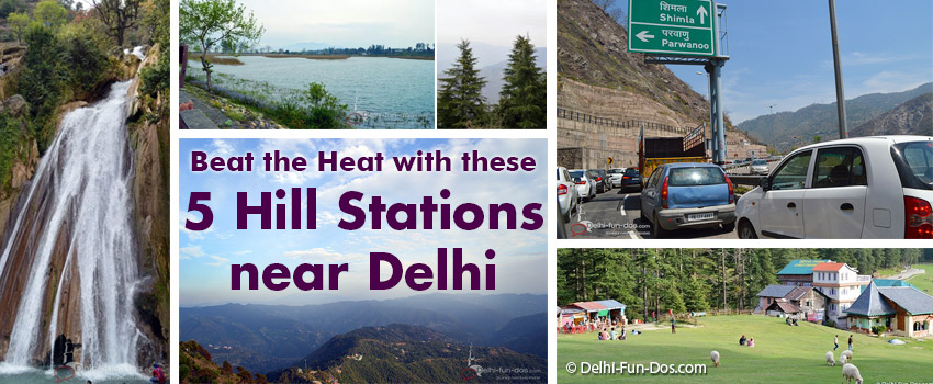 Beat the Heat at these 5 Hill Stations near Delhi | Delhi-Fun-Dos com